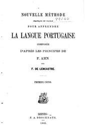 Nouvelle méthode pratique et facile pour apprendre la langue portugaise: 3 cours et Traduction des thèmes français