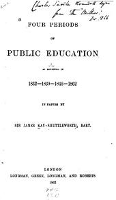 Public Education: As Affected by the Minutes of the Committee of Privy Council from 1846 to 1852; with Suggestions as to Future Policy