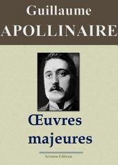 Guillaume Apollinaire : Oeuvres majeures (Edition augmentée de centaines de notes explicatives et d'illustrations)