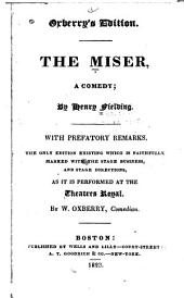 The Miser: A Comedy