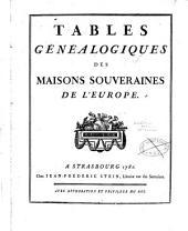 Tables généalogiques des maisons souveraines de l'Europe