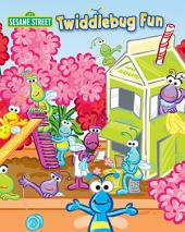 Twiddlebug Fun (Sesame Street Series)