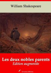 Les deux nobles parents: Nouvelle édition augmentée