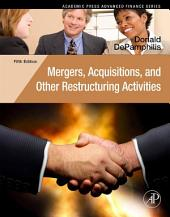 Mergers, Acquisitions, and Other Restructuring Activities: An Integrated Approach to Process, Tools, Cases, and Solutions, Edition 5