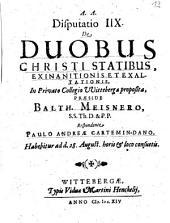 Disputatio IIX. De Duobus Christi Statibus, Exinanitionis Et Exaltationis