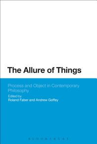 The Allure of Things  Process and Object in Contemporary Philosophy PDF