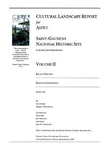 Cultural Landscape Report for Saint Gaudens National Historic Site  Recent history  existing conditions  and analysis PDF
