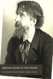 "Alphonse Daudet, by Léon Daudet: to which is added The Daudet family (""Mon frère et moi"")"