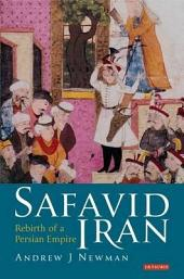 Safavid Iran: Rebirth of a Persian Empire