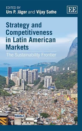Strategy and Competitiveness in Latin American Markets PDF