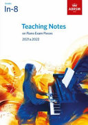 Teaching Notes on Piano Exam Pieces 2021   2022  ABRSM Grades In 8