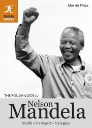 The Rough Guide To Nelson Mandela Book PDF