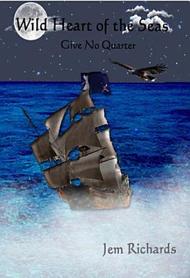 Wild Heart of the Seas  Give No Quarter