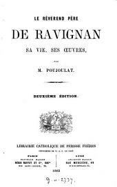 Le Révérend Père de Ravignan, sa vie, ses oeuvres