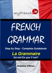 French Grammar: The Complete Guidebook