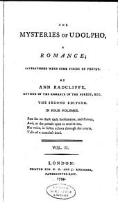 The Mysteries of Udolpho: A Romance; Interspersed with Some Pieces of Poetry, Volume 2