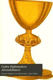Codex diplomaticvs alvenslebianvs: Urkunden-sammlung zur geschichte des geschlechts von Alvensleben und seiner besitzungen, Band 1