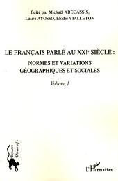 Le français parlé au XXIème siècle - Volume 1: Normes et variations géographiques et sociales