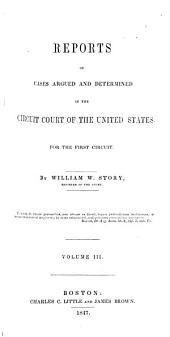 Reports of Cases Argued and Determined in the Circuit Court of the United States for the First Circuit [1839-1845]: Volume 3
