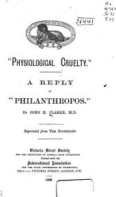 """Physiological Cruelty"".: A Reply to ""Philantropos"". ..."