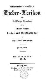 Allgemeines deutsches Lieder-Lexikon, oder Vollständige Sammlung aller bekannten deutschen Lieder und Volksgesänge in alphabetischer Folge: Band 4