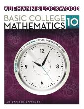 Basic College Mathematics: An Applied Approach: Edition 10