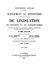 Jurisprudence générale: Supplément au Répertoire méthodique et alphabétique de législation, de doctrine et de jurisprudence, en matière de droit civil, commercial, criminel, administratif, de droit des gens et de droit public, Volume6