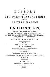 A History of the Military Transactions of the British Nation in Indostan: From the Year MDCCXLV. To which is Prefixed a Dissertation on the Establishments Made by Mahomedan Conquerors in Indostan, Volume 2