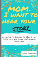 Download Mom  I Want To Hear Your Story Book