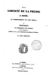 De la liberté de la presse à Dijon, au commencement du xviie siècle, ou Histoire de l'impression d'un opuscule (Ismenias, ou l'Ebolation de Tailan).