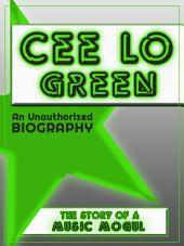 Cee Lo Green: An Unauthorized Biography