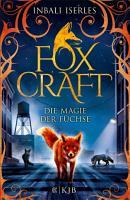 Foxcraft     Die Magie der F  chse PDF