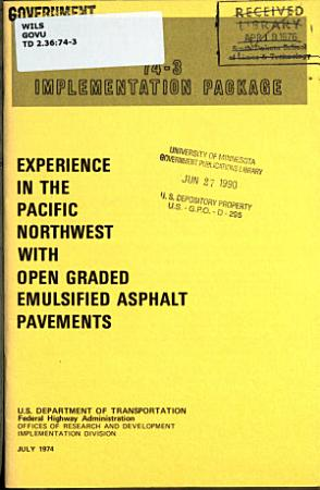 Experience in the Pacific Northwest with Open Graded Emulsified Asphalt Pavements PDF