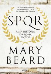 SPQR - Uma História da Roma Antiga