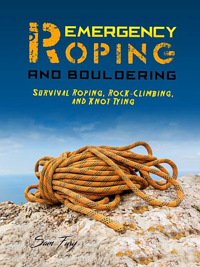 Emergency Roping and Bouldering PDF