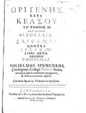 Contra Celsum libri octo: Eiusdem Philocalia