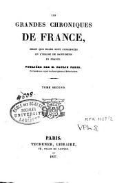 Les grandes chroniques de France: selon que elles sont conservées en l'église de Saint-Denis en France, Volume2