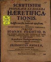 Scrutinium profligatae ex ecclesia haeretificationis, ut vocant, indifferentistis hodiernis oppositum