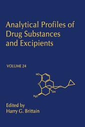 Analytical Profiles of Drug Substances and Excipients: Volume 24