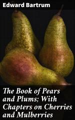 The Book of Pears and Plums; With Chapters on Cherries and Mulberries
