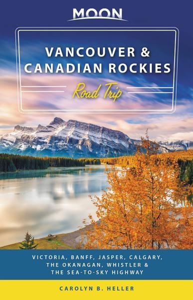 Moon Vancouver   Canadian Rockies Road Trip PDF