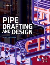 Pipe Drafting and Design: Edition 3