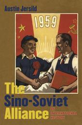 The Sino-Soviet Alliance: An International History