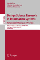 Design Science Research in Information Systems: Advances in Theory and Practice