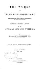 The Works of the Rev. Daniel Waterland, D. D.: To which is Prefixed a Review of the Author's Life and Writings, Volume 6