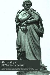 The Writings of Thomas Jefferson: Volume 13