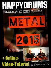 "Happydrums Play-Along Song ""Metal 2015: +Schlagzeugnoten +Play-Along für Gitarre & Bass mit TAB +Video-Tutorial: Tipps / Song-Aufbau"