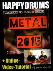 "Happydrums Play-Along Song ""Metal 2015: +Schlagzeugnoten +Play-Along für Gitarre & Bass mit TAB +Video-Tutorial: Tipps / Song-Aufbau"