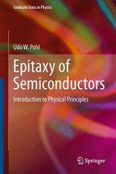 Epitaxy of Semiconductors: Introduction to Physical Principles