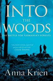 Into the Woods: The Battle for Tasmania¿s Forests